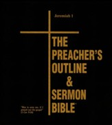 Preachers Outline & Sermon Bible KJV Deluxe Jeremiah Volume #1