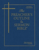 Preacher's Outline & Sermon Bible: KJV, Jeremiah 2 & Lamentations