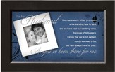 There For You, Husband Framed Print