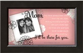 There For You, Mom Framed Print