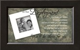 There For You, On Your Deployment Framed Print