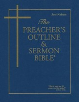 Preacher's Outline & Sermon Bible: KJV, Joel-Nahum