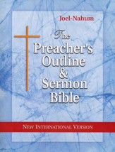Joel-Nahum [The Preacher's Outline & Sermon Bible, NIV]