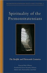 Spirituality of the Premonstratensians: The Twelfth and Thirteenth Centuries