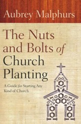 The Nuts and Bolts of Church Planting: A Guide for Starting Any Kind of Church - Slightly Imperfect