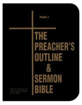 The Preacher's Outline & Sermon Bible: Deluxe KJV Psalms 1 (Chapters 1-41)