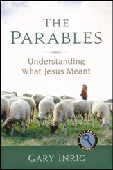 The Parables: Understanding What Jesus Meant - Easy Print edition