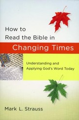 How to Read the Bible in Changing Times: Understanding and Applying God's Word Today (slightly imperfect)