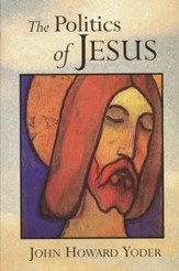The Politics of Jesus, 2nd Edition