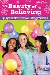 Beauty of Believing: 365 Devotions That Change You Inside and Out