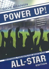 Power Up! All Star: Devotional Thoughts for Sports Fans of Baseball, Basketball, Football, and Hockey