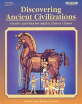 Discovering Ancient Civilizations: Creative Activities for Ancient History Classes: Grades 3-6
