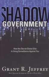 Shadow Government: How the Secret Global Elite Is Using Surveillance Against You - Slightly Imperfect