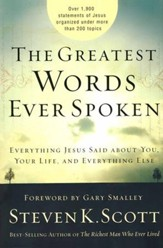 The Greatest Words Ever Spoken: Everything Jesus Said About You, Your Life, and Everything Else (slightly imperfect)