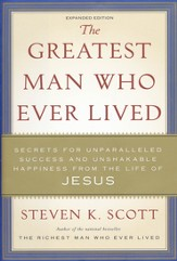 The Greatest Man Who Ever Lived: Secrets for  Unparalleled Success and Unshakable Happiness - Slightly Imperfect
