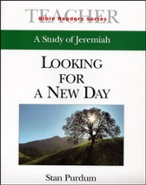 Looking for a New Day: A Study of Jeremiah - Leader's Guide