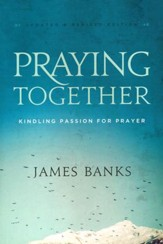 Praying Together: Kindling Passion for Prayer, revised edition