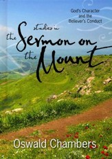 Studies in the Sermon on the Mount: God's Character and the  Believer's Conduct