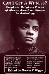 Can I Get a Witness?: Prophetic Religious Voices of African-American Women