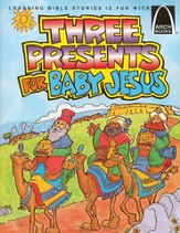 Arch Books Bible Stories: Three Presents for Baby Jesus