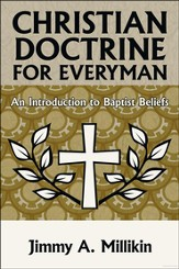 Christian Doctrine for Everyman: An Introduction to Baptist Beliefs