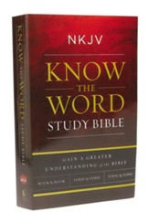 NKJV Know The Word Study Bible, Paperback