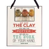 We Are the Clay, You Are the Potter Plaque
