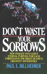 Dont Waste Your Sorrows: