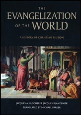 The Evangelization of the World: A History of Christian Missions - Slightly Imperfect