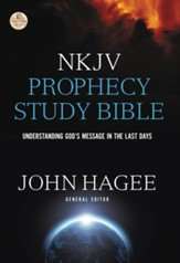 NKJV Hagee Prophecy Study Bible: Understanding God's Message in the Last Days