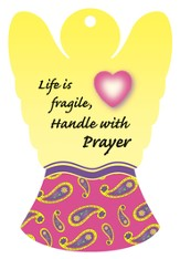 Life Is Fragile, Handle With Prayer, Angel Air Freshener