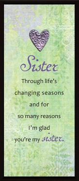 Sister Through Life's Changing Season Plaque