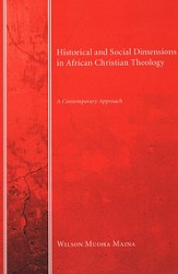 Historical and Social Dimensions in African Christian Theology: A Contemporary Approach