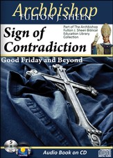Sign of Contradiction: Good Friday and Beyond