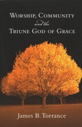 Worship, Community & the Triune God of Grace - Slightly Imperfect
