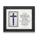 For God So loved, Framed Art