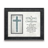Be Strong, Framed Art