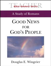 Good News for God's People: A Study of Romans - Leader's Guide
