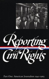 Reporting Civil Rights - Part One: American Journalism 1941-1963
