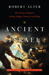 Ancient Israel: The Former Prophets: Joshua, Judges, Samuel, and Kings: A Translation with Commentary - Slightly Imperfect