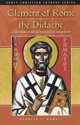 Clement of Rome & the Didache: A New Translation and Theological Commentary