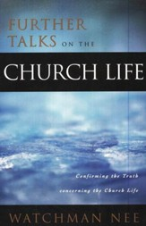 Further Talks on The Church Life
