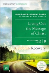 Living Out the Message of Christ, Celebrate Recovery, Participant's Guide 8