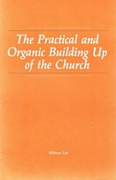 Practical & Organic Building Up of the Church