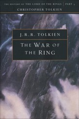 The War of the Ring: The History of the Lord of the   the Rings, Part Three