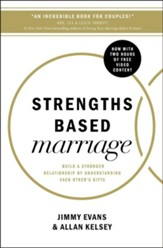 Strengths-Based Marriage: Build a Stronger Relationship by Understanding Each Other's Gifts