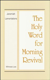 Holy Word For Morning Revival: Jeremiah & Lamentations