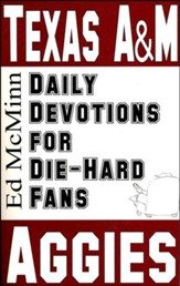 Daily Devotions for Die-Hard Fans: Texas A&M Aggies