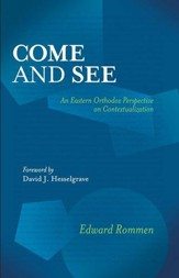 Come and See: An Eastern Orthodox Perspective on Contextualization