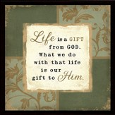 Life is a Gift from God Plaque